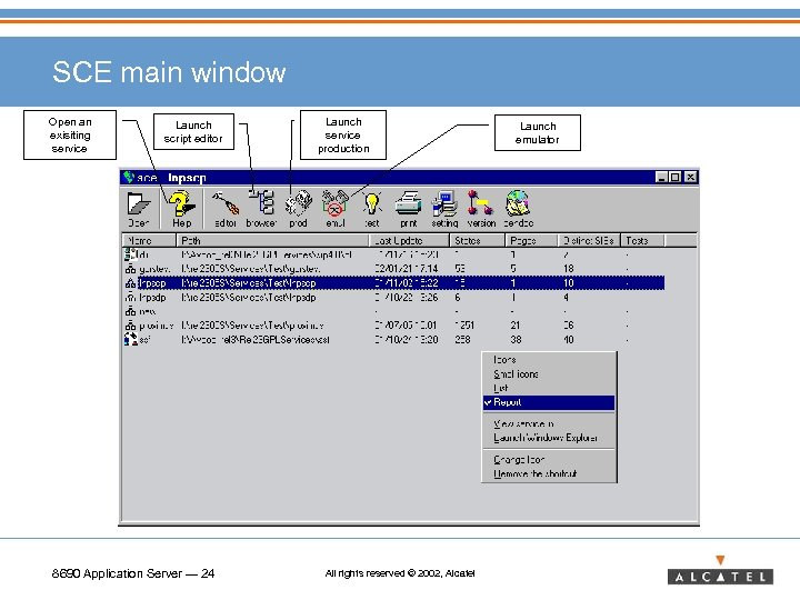 SCE main window Open an exisiting service Launch script editor 8690 Application Server —