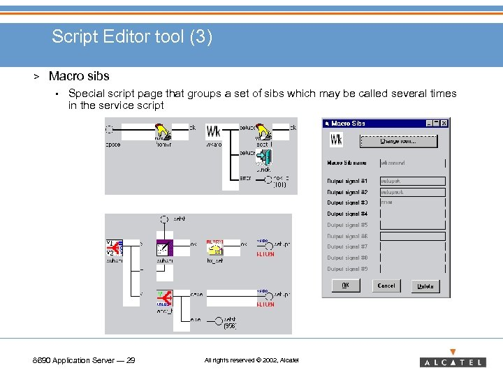 Script Editor tool (3) > Macro sibs • Special script page that groups a