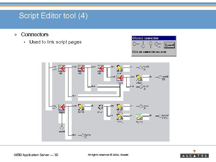Script Editor tool (4) > Connectors • Used to link script pages 8690 Application