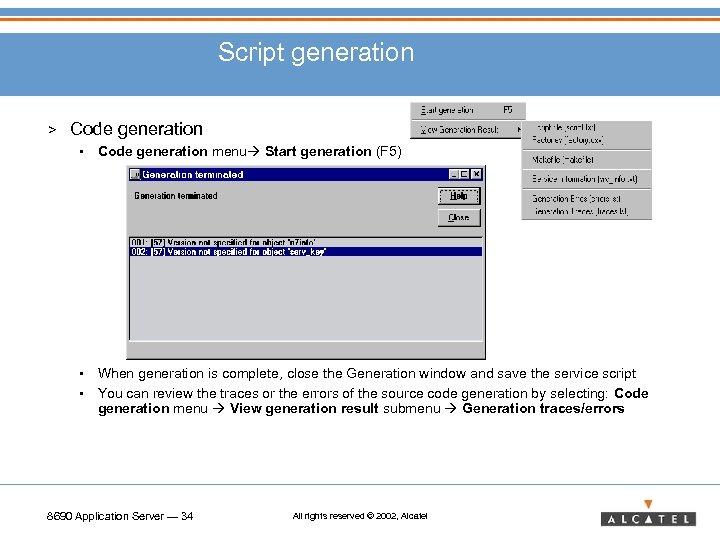 Script generation > Code generation • Code generation menu Start generation (F 5) •