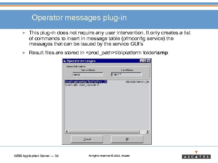 Operator messages plug-in > This plug-in does not require any user intervention. It only