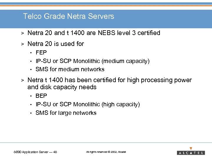 Telco Grade Netra Servers > Netra 20 and t 1400 are NEBS level 3
