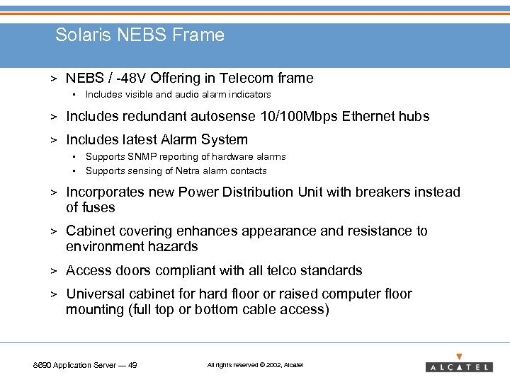 Solaris NEBS Frame > NEBS / -48 V Offering in Telecom frame • Includes