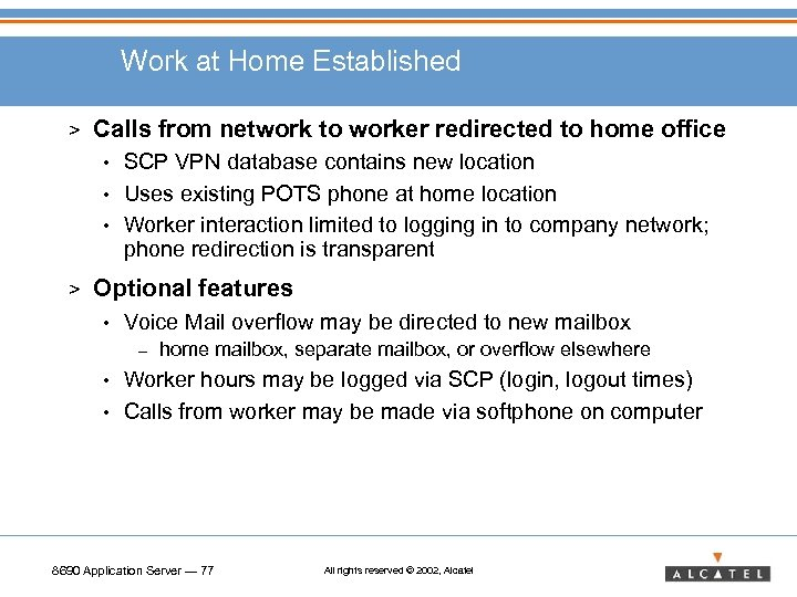 Work at Home Established > Calls from network to worker redirected to home office