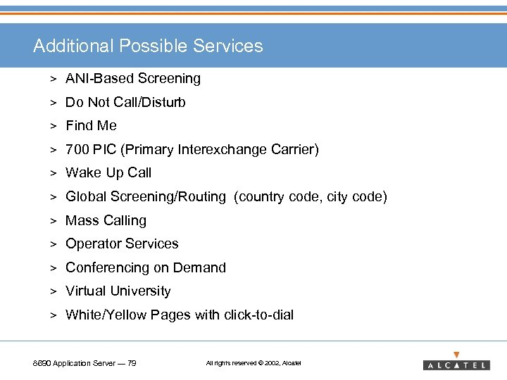 Additional Possible Services > ANI-Based Screening > Do Not Call/Disturb > Find Me >