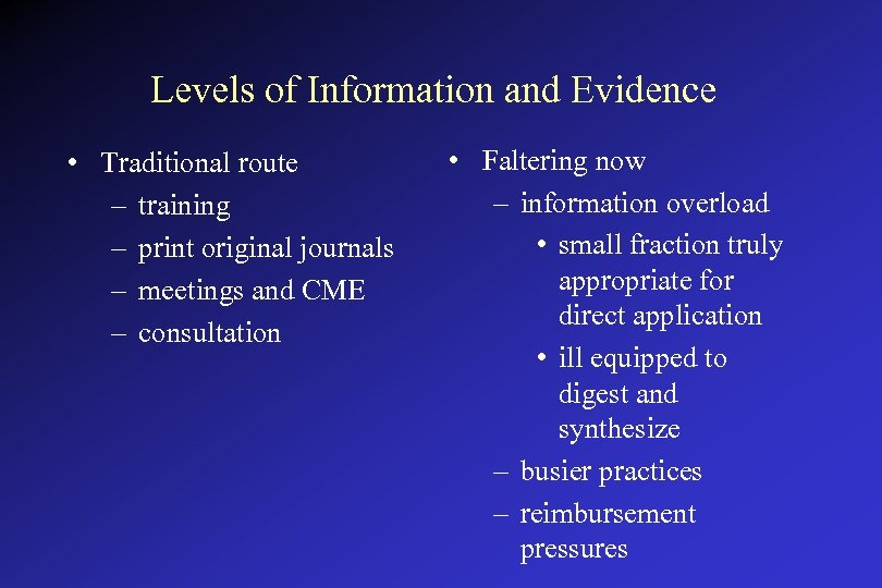 Levels of Information and Evidence • Traditional route – training – print original journals