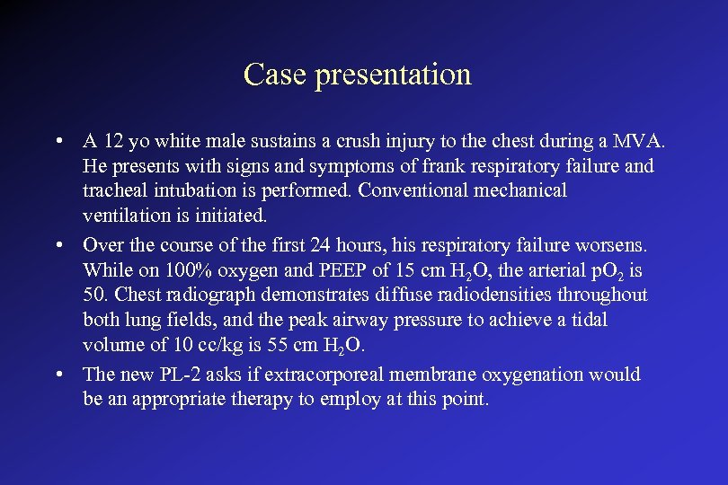 Case presentation • A 12 yo white male sustains a crush injury to the