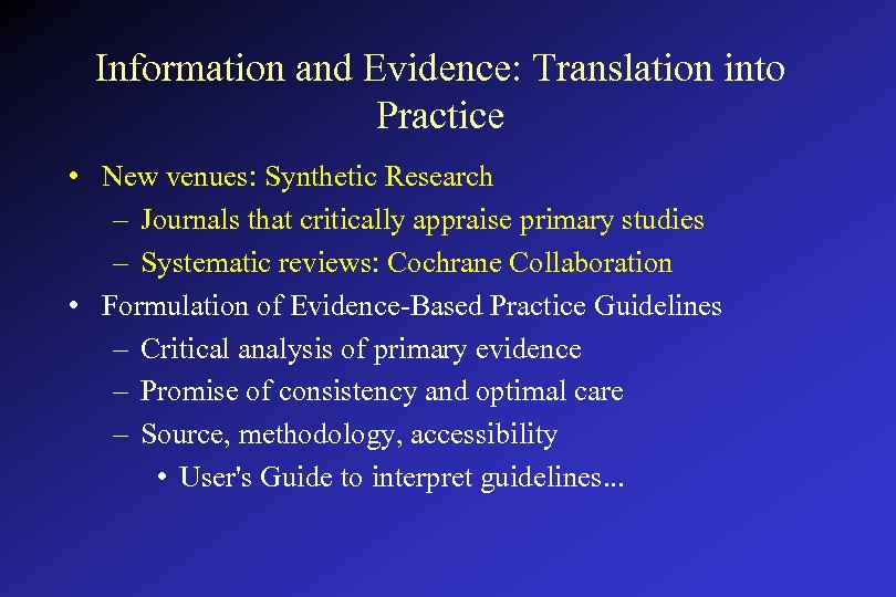 Information and Evidence: Translation into Practice • New venues: Synthetic Research – Journals that