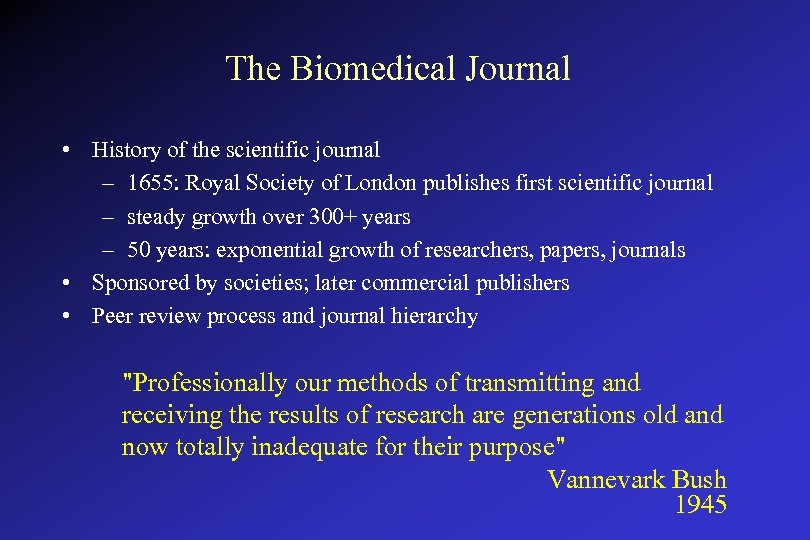 The Biomedical Journal • History of the scientific journal – 1655: Royal Society of
