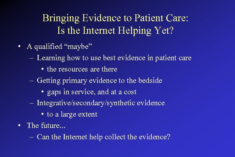 """Bringing Evidence to Patient Care: Is the Internet Helping Yet? • A qualified """"maybe"""""""