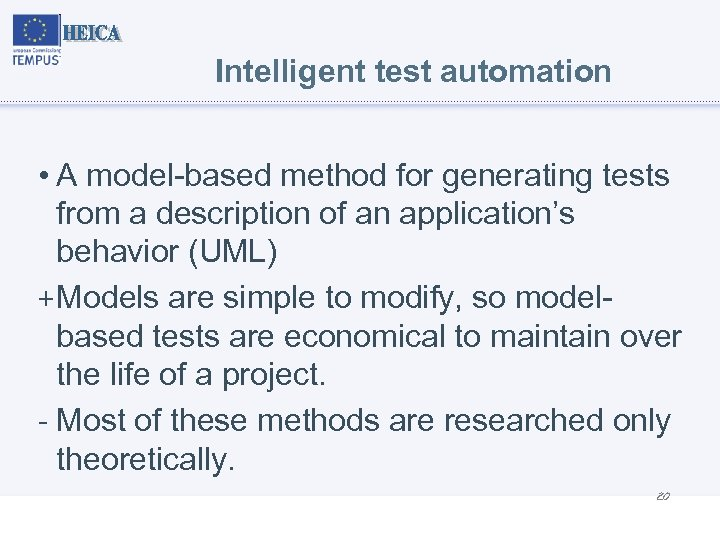 Intelligent test automation • A model-based method for generating tests from a description of