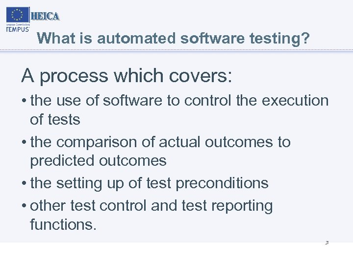 What is automated software testing? A process which covers: • the use of software