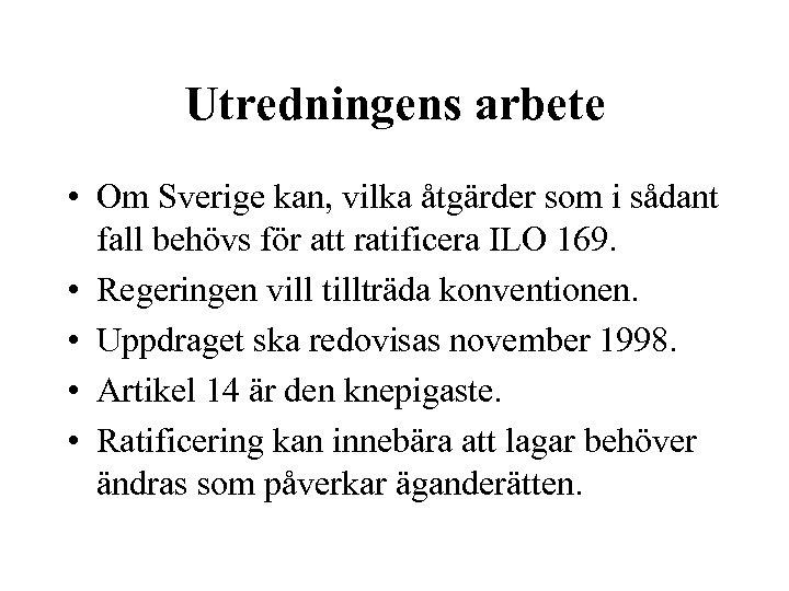 Utredningens arbete • Om Sverige kan, vilka åtgärder som i sådant fall behövs för