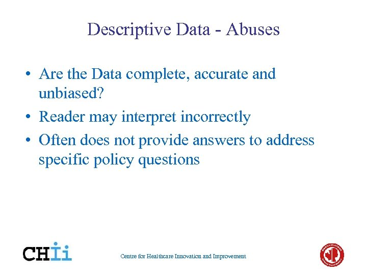 Descriptive Data - Abuses • Are the Data complete, accurate and unbiased? • Reader