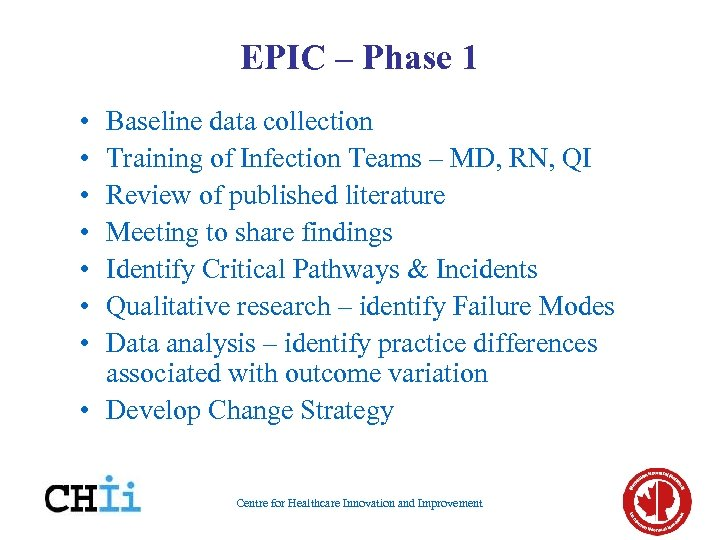 EPIC – Phase 1 • • Baseline data collection Training of Infection Teams –