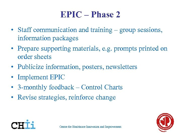 EPIC – Phase 2 • Staff communication and training – group sessions, information packages