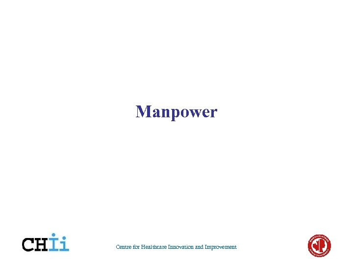 Manpower Centre for Healthcare Innovation and Improvement