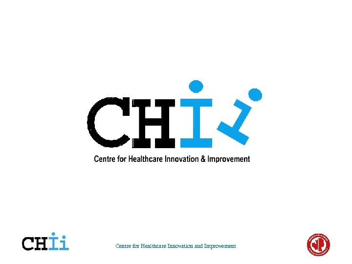 Centre for Healthcare Innovation and Improvement