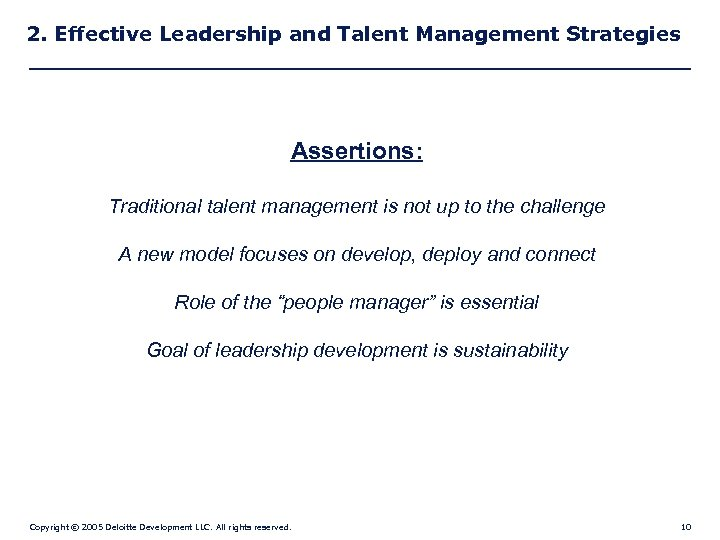 2. Effective Leadership and Talent Management Strategies Assertions: Traditional talent management is not up