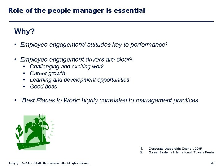 Role of the people manager is essential Why? • Employee engagement/ attitudes key to