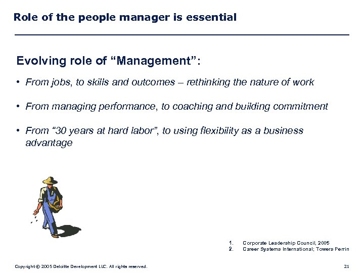 "Role of the people manager is essential Evolving role of ""Management"": • From jobs,"