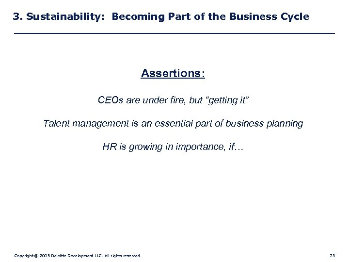 3. Sustainability: Becoming Part of the Business Cycle Assertions: CEOs are under fire, but