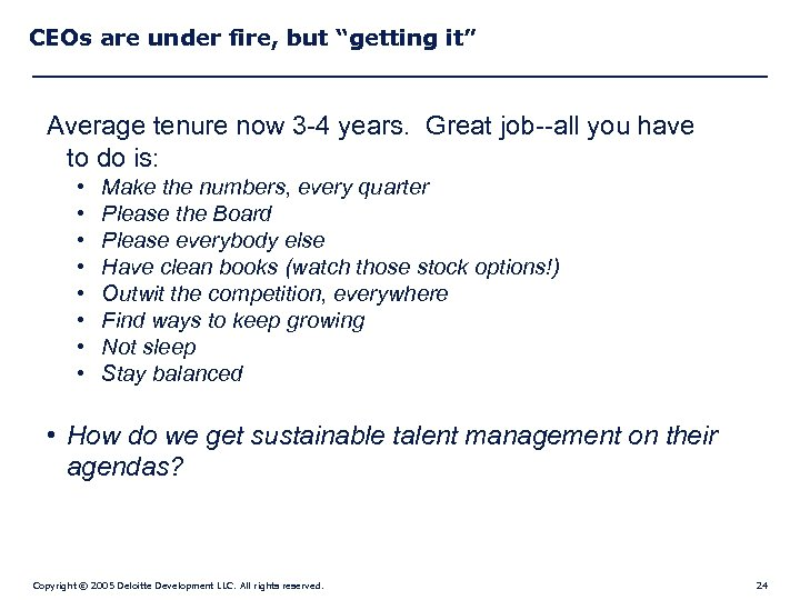 "CEOs are under fire, but ""getting it"" Average tenure now 3 -4 years. Great"