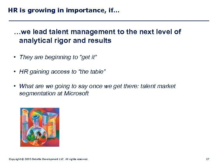 HR is growing in importance, if… …we lead talent management to the next level