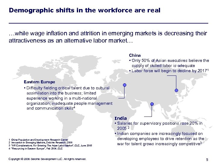 Demographic shifts in the workforce are real …while wage inflation and attrition in emerging