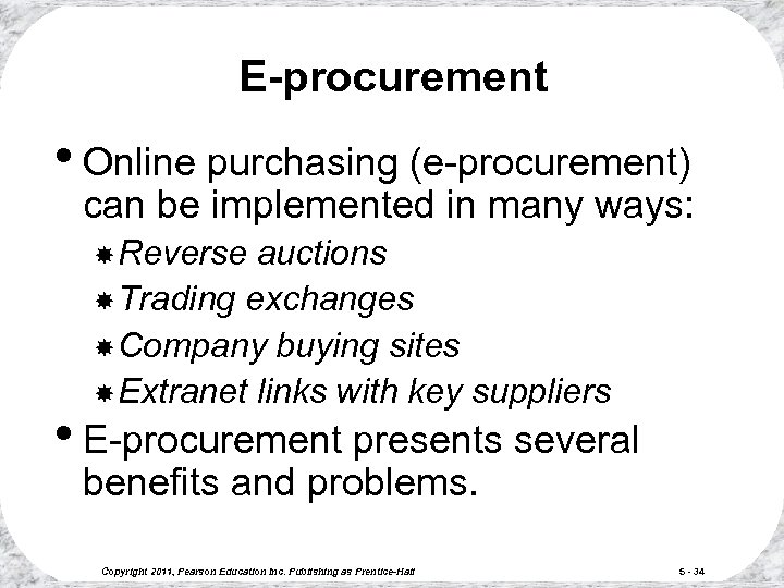 E-procurement • Online purchasing (e-procurement) can be implemented in many ways: Reverse auctions Trading