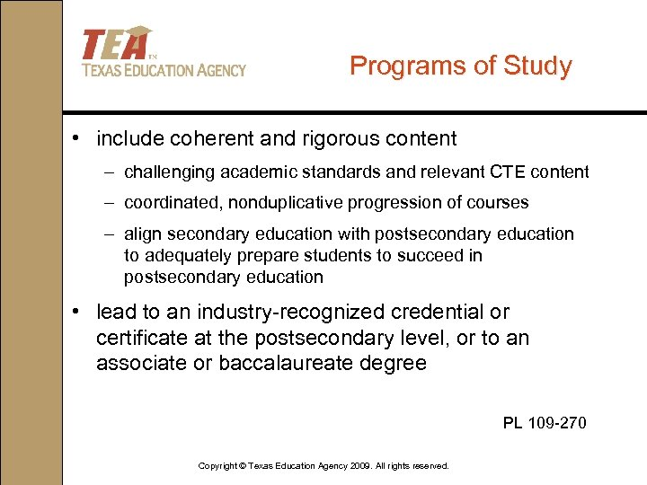 Programs of Study • include coherent and rigorous content – challenging academic standards and
