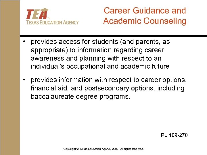 Career Guidance and Academic Counseling • provides access for students (and parents, as appropriate)