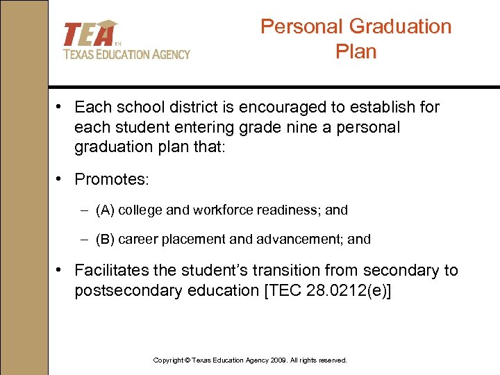 Personal Graduation Plan • Each school district is encouraged to establish for each student