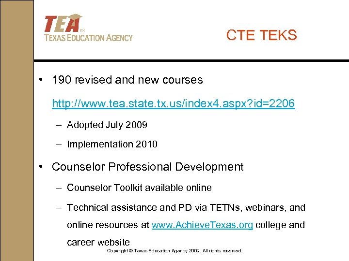 CTE TEKS • 190 revised and new courses http: //www. tea. state. tx. us/index