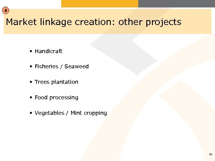 4 Market linkage creation: other projects • Handicraft • Fisheries / Seaweed • Trees