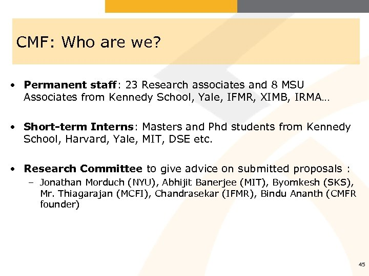 CMF: Who are we? • Permanent staff: 23 Research associates and 8 MSU Associates