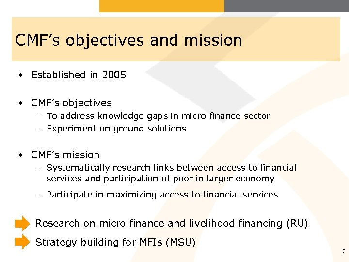 CMF's objectives and mission • Established in 2005 • CMF's objectives – To address