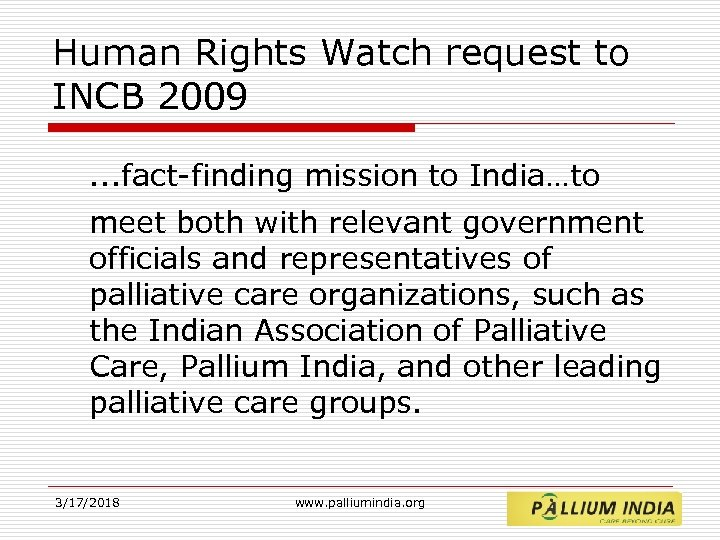 Human Rights Watch request to INCB 2009. . . fact-finding mission to India…to meet