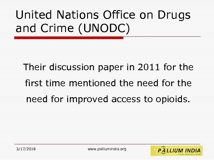 United Nations Office on Drugs and Crime (UNODC) Their discussion paper in 2011 for