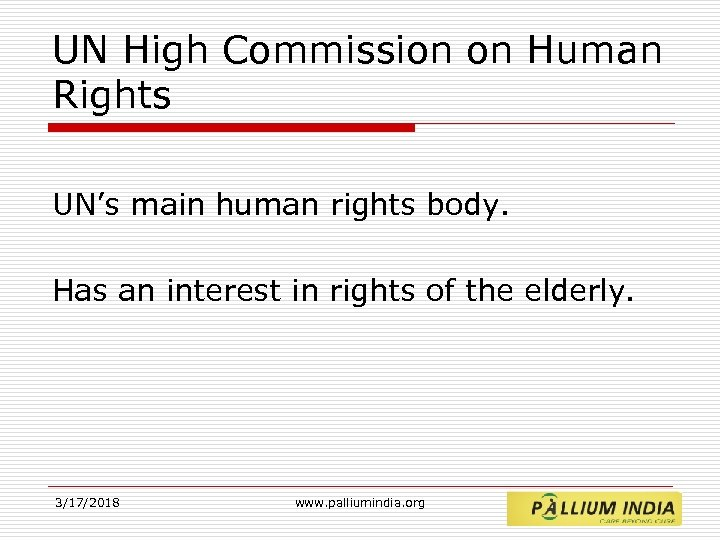 UN High Commission on Human Rights UN's main human rights body. Has an interest