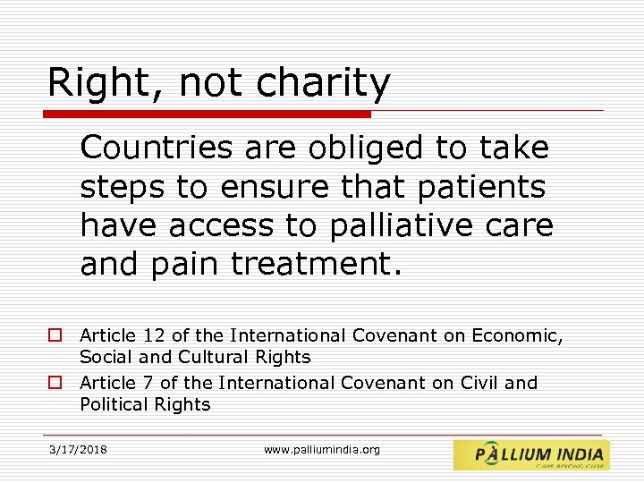 Right, not charity Countries are obliged to take steps to ensure that patients have