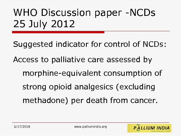 WHO Discussion paper -NCDs 25 July 2012 Suggested indicator for control of NCDs: Access