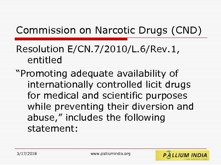 "Commission on Narcotic Drugs (CND) Resolution E/CN. 7/2010/L. 6/Rev. 1, entitled ""Promoting adequate availability"