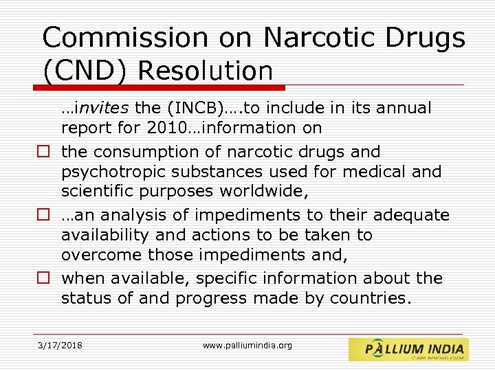 Commission on Narcotic Drugs (CND) Resolution …invites the (INCB)…. to include in its annual