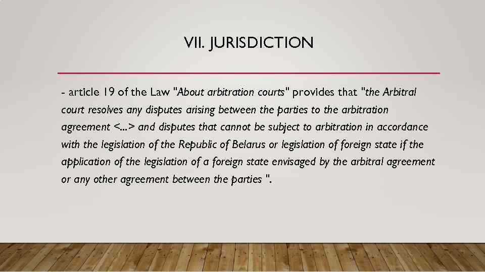 VII. JURISDICTION - article 19 of the Law