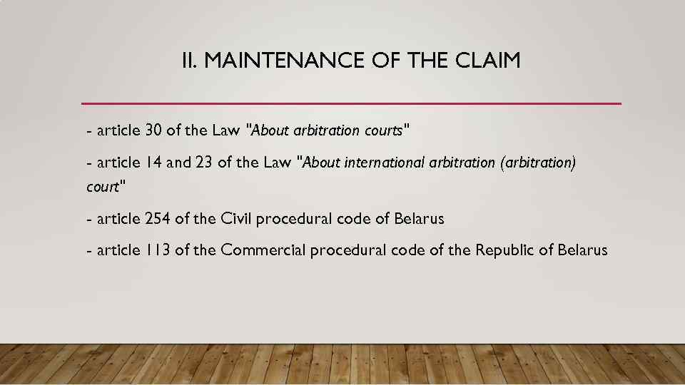 II. MAINTENANCE OF THE CLAIM - article 30 of the Law
