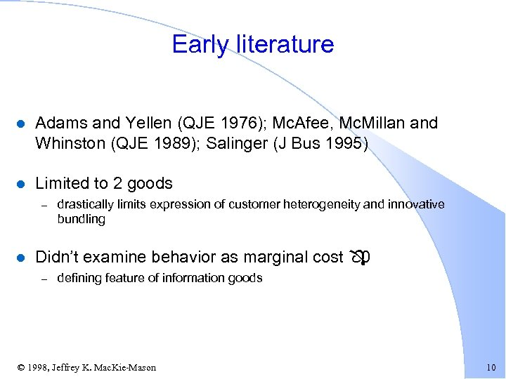 Early literature l Adams and Yellen (QJE 1976); Mc. Afee, Mc. Millan and Whinston