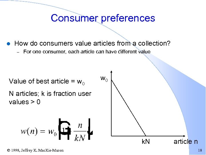 Consumer preferences l How do consumers value articles from a collection? – For one