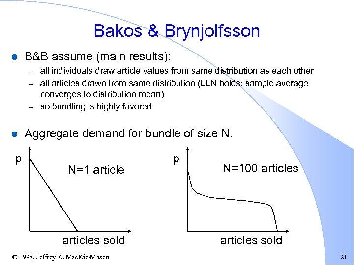 Bakos & Brynjolfsson l B&B assume (main results): – – – l p all