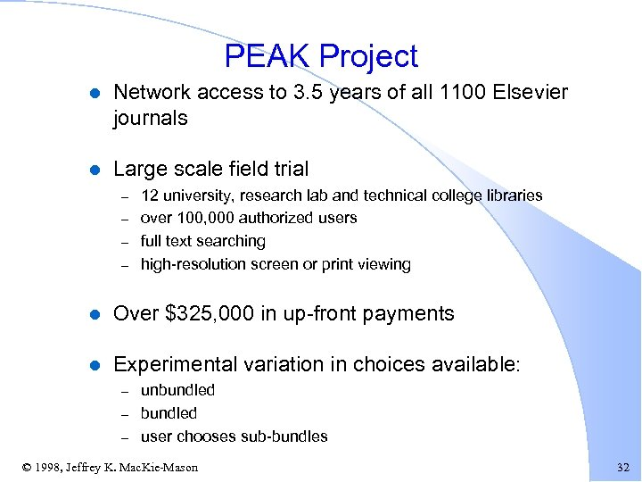 PEAK Project l Network access to 3. 5 years of all 1100 Elsevier journals